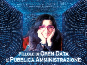 Pillole di Open Data e Pubblica Amministrazione. Di Paola Chiesa.
