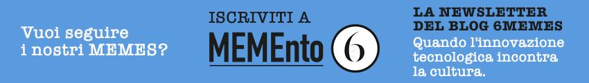 Iscrizione a MEMEnto6, la newsletter di 6MEMES