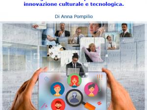 L'innovazione culturale e tecnologica ai tempi del digitale. White Paper di Anna Pompilio.