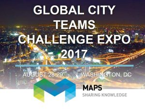 Global City Teams Challenge 2017. Maps Group presents the ROSE prototype