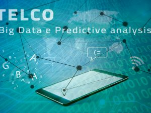 Pronto, chi – dove, quando e come – parla? Stato dell'arte su Big Data e Predictive analysis nel settore TELCO. Di Maurizio Pontremoli.