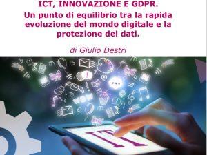 ICT, INNOVAZIONE E GDPR. Un punto di equilibrio tra evoluzione del mondo digitale e protezione dei dati. White Paper di Giulio Destri.
