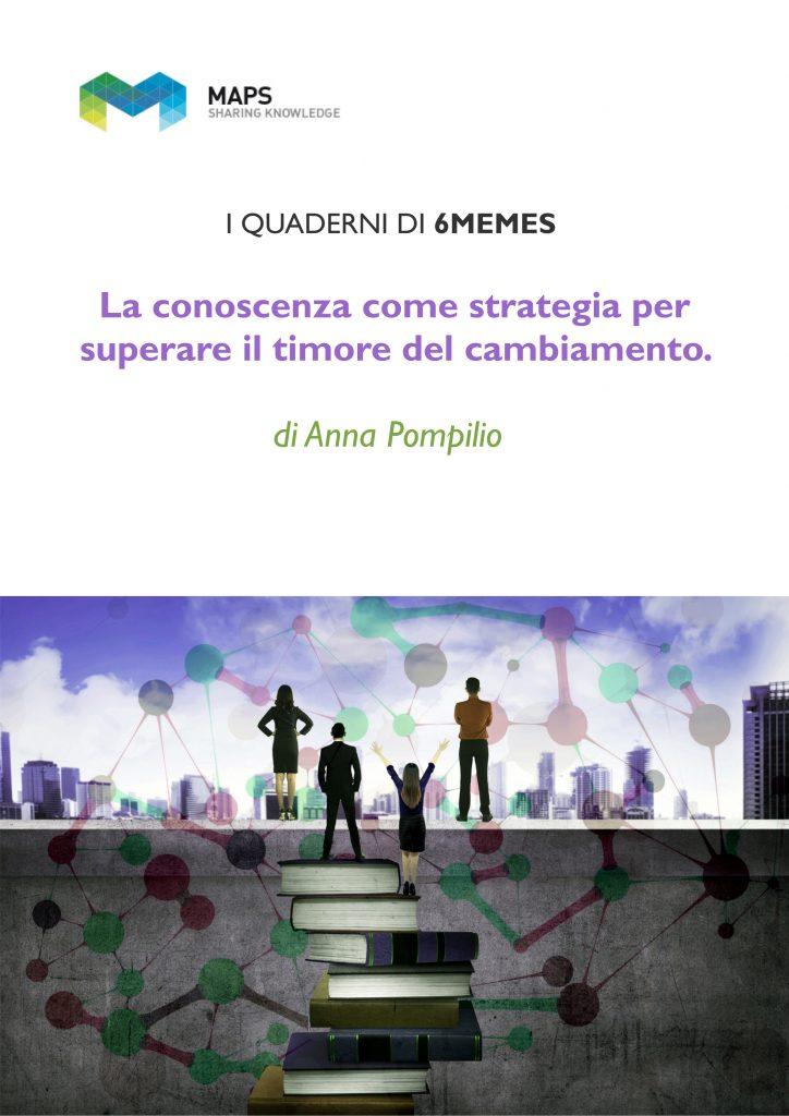 White paper 2018 - Anna Pompilio - La conoscenza come strategia per superare il timore del cambiamento01 copia